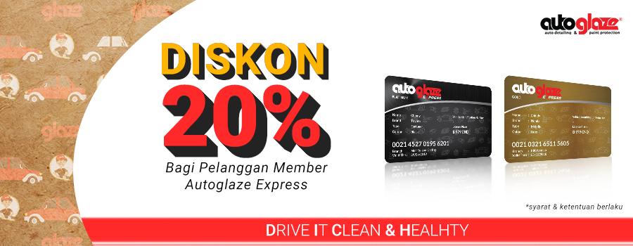 Diskon 20% Khusus Untuk Pelanggan Member Autoglaze Express